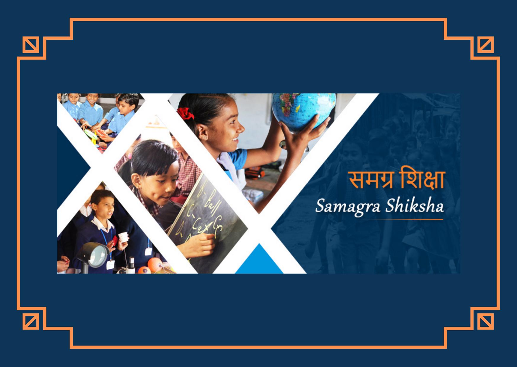 Samagra Shiksha Abhiyan - Integrated Scheme for School Education